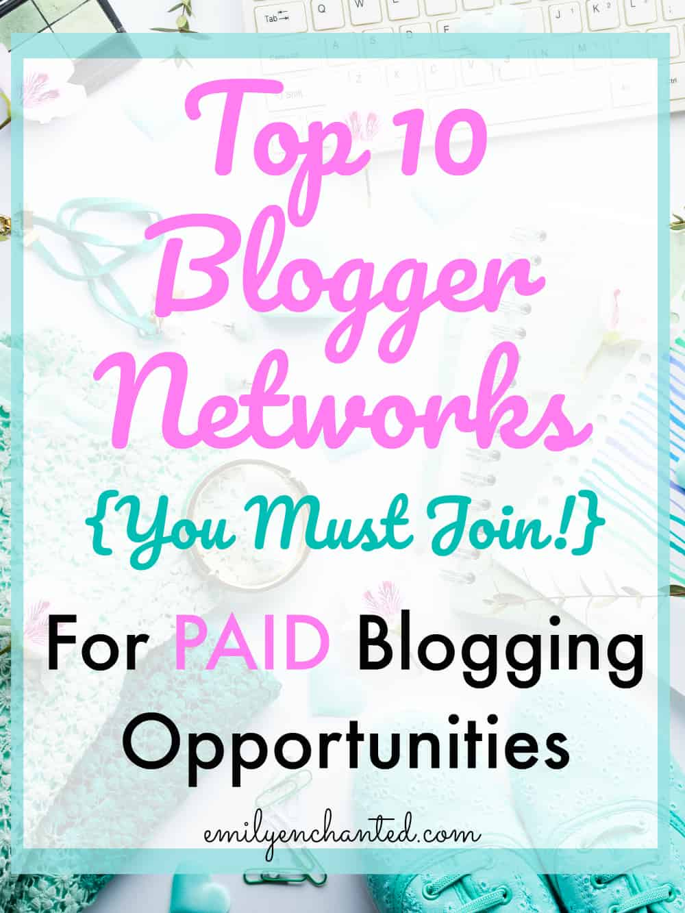 Top 10 Blogger Networks for Paid Blogging Opportunities
